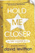 Hold Me Closer: T...
