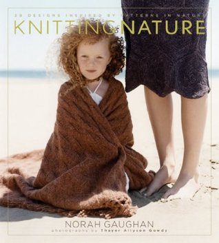 Knitting Nature by Norah Gaughan