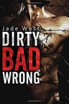 Dirty Bad Wrong (Dirty Bad, #1)