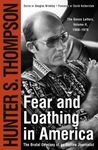 Fear and Loathing in America: The Brutal Odyssey of an Outlaw Journalist, 1968-1976