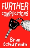 Further Complications by Bryn Schurman