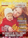 Autism Parenting Magazine Issue 25 - The Benefits of Tele-Therapy: Top 4 Calm Down Strategies for Overloaded ASD Kids, Keeping Your Child Safe Outside the Home