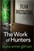 The Work of Hunters by Laura Anne Gilman