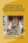 Understanding Buddhist Art in Thailand, Cambodia, Laos, and Myanmar