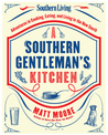 Southern Living A Southern Gentleman's Kitchen by Matt R Moore