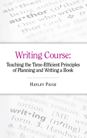 Writing Course: Teaching the Time-Efficient Principles of Planning and Writing a Book