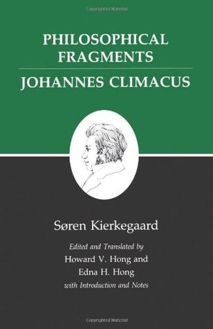 Philosophical Fragments by Søren Kierkegaard
