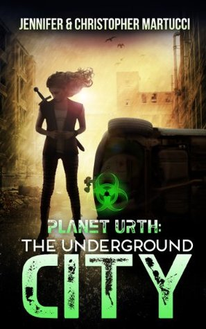 The Underground City (Planet Urth, #3)  - Jennifer Martucci, Christopher Martucci