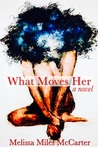 What Moves Her by Melissa Miles McCarter