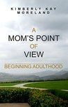 A Mom's Point Of View: Beginning Adulthood