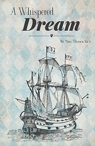 A Whispered Dream  by  Mary Theisen