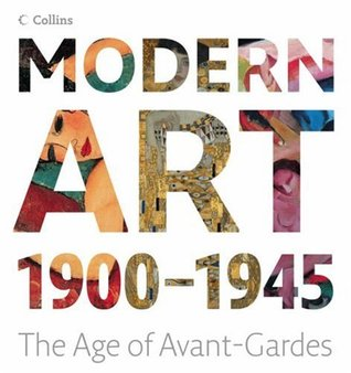 Modern art: 1900-1945: the age of Avant-Gardes