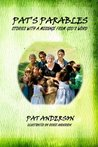 Pat's Parables: Stories with a Message