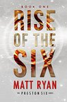 Rise Of The Six (The Preston Six #1)