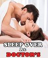 Sleep Over at the Doctor's (Steamy Taboo Medical First Time Pregnancy Erotic Romance Story)(Older Man Younger Woman)