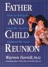 Father and Child Reunion: How to Bring the Dads We Need to the Children We Love
