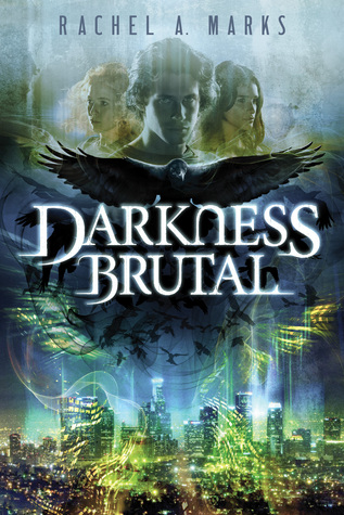 Darkness Brutal (The Dark Cycle, #1)