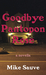 Goodbye Pantopon Rose