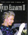 Life and Times of Queen Elizabeth II, The