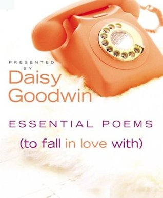 Essential Poems by Daisy Goodwin