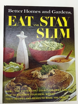 Better Homes And Gardens Eat And Stay Slim By Better Homes