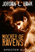 Mocker of Ravens by Jordan L. Hawk