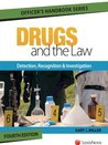 Drugs and the Law - Detection, Recognition and Investigation