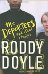 The Deportees and Other Stories by Roddy Doyle
