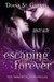 Escaping Forever (Immortal Chronicles, #1)