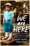 We Are Here by Cat Thao Nguyen