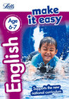 Letts Make It Easy Complete Editions — English Age 6-7: New Edition
