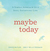 Maybe Today by David Butler
