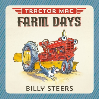 Tractor Mac Farm Days  by  Billy Steers