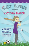 Lily Lynn and the Victory Dance by Kelsey Maxell