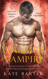 The Warrior Vampire (Last True Vampire, #2)