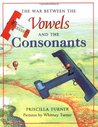 The War Between the Vowels and the Consonants by Priscilla Turner