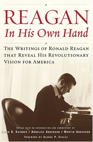 Reagan, in His Own Hand by Kiron K. Skinner