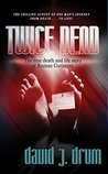 Twice Dead: The true death and life story of Roman Guiterrez