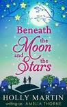 Beneath the Moon and the Stars