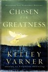 Chosen for Greatness: Discover Your Personal Destiny