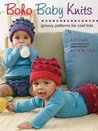Boho Baby Knits: Groovy Patterns for Cool Tots