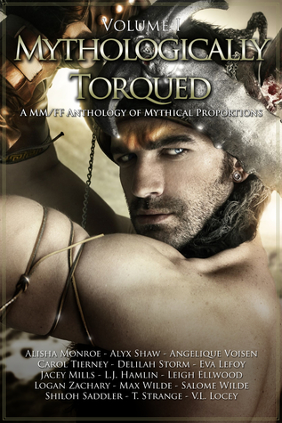 Mythologically Torqued, Vol. 1 by Leigh Ellwood