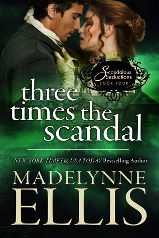 Three Times the Scandal (Scandalous Seductions, #4)