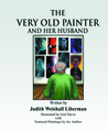 The Very Old Painter and Her Husband