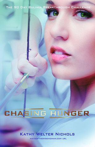 Chasing Hunger, the 90 day Bulimia Breakthrough Challenge