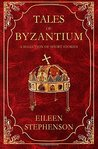 Tales of Byzantium: A Selection of Short Stories