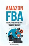 Amazon FBA: Business Selling Secrets You Wish You Knew
