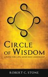 Circle of Wisdom by Robert C.  Stone