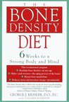 The Bone Density Diet: 6 Weeks to a Strong Body and Mind