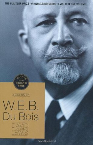 W.E.B. Du Bois by David Levering Lewis